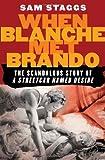When Blanche Met Brando: The Scandalous Story of