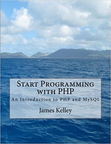 Start Programming with PHP: An Introduction to PHP and MySQL