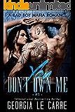 You Don't Own Me: A Bad Boy Mafia Romance (The Russian Don Book 1)