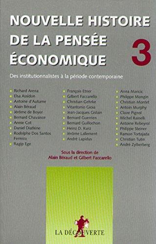 Nouvelle histoire de la pensée économique, des institutionnalistes à la période contemporaine, tome 3