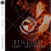 Still Lit (feat. Jet Phynx)