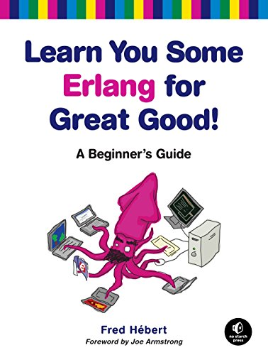 Learn You Some Erlang for Great Good!: A Beginner's Guide by Brand: No Starch Press
