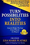 img - for Turn Possibilities into Realities: How to Bridge the Gap from a What If... Into a What Is book / textbook / text book
