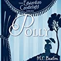 Polly: Edwardian Candlelight, Book 1 Audiobook by M. C. Beaton Narrated by Emma Powell
