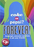 Coke or Pepsi? Forever!: What Do You Really Know About Your Friends?