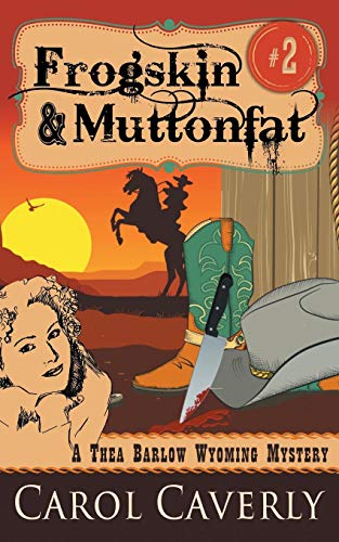 Frogskin and Muttonfat (A Thea Barlow Wyoming Mystery, Book ()