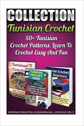 Tunisian Crochet Collection 50 Tunisian Crochet Patterns Learn To