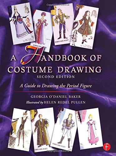 [A Handbook of Costume Drawing: A Guide to Drawing the Period Figure for Costume Design Students] (Dance Costume Design Books)