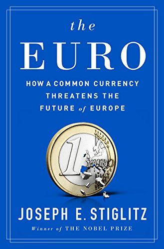 image for The Euro: How a Common Currency Threatens the Future of Europe