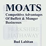 Moats: The Competitive Advantages of Buffett and Munger Businesses | Bud Labitan