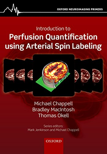 Introduction to Perfusion Quantification using Arterial Spin Labelling (Oxford Neuroimaging Primers)