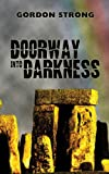 Doorway into Darkness, Gordon Strong, 1909356026