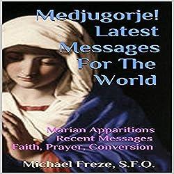 Medjugorje! Latest Messages for the World