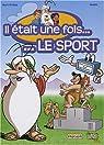 Il était une fois... Le sport, Tome 1 : Des origines aux Olympiades par Hug