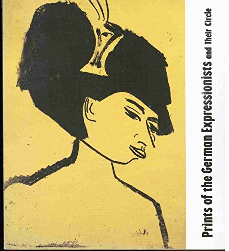 Prints of the German Expressionists and Their Circle: Collection of the Brooklyn Museum (German Expressionist Prints)