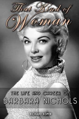That Kind of Woman: The Life and Career of Barbara Nichols ()