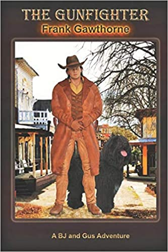 The Gunfighter: A BJ Stillwell (Kid Taylor) and Gus Adventure