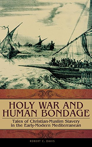 Holy War and Human Bondage: Tales of Christian-Muslim Slavery in the Early-Modern Mediterranean (Praeger Series on the E
