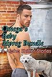 Omega's Baby Mpreg Bundle (4 Alpha Shifter Stories)
