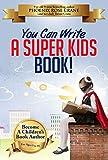 You Can Write A Super Kids Book