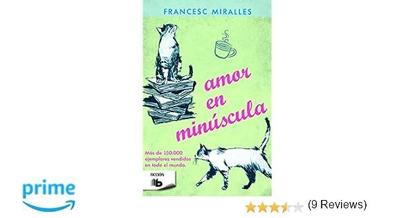 Amor en minúscula (B DE BOLSILLO): Amazon.es: Miralles, Francesc ...