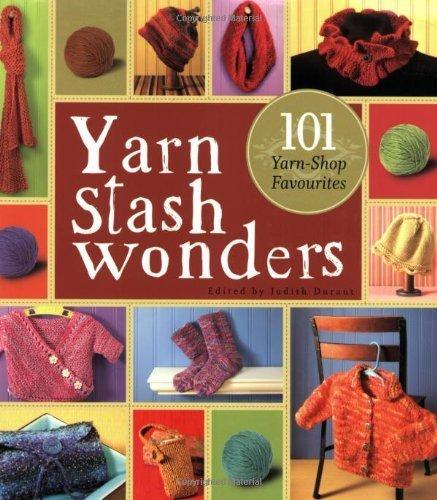 Yarn Stash Wonders: 101 Yarn-Shop Favourites (2007-11-30)