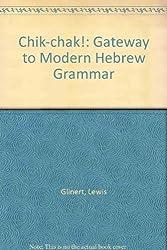 Chik-chak!: Gateway to Modern Hebrew Grammar
