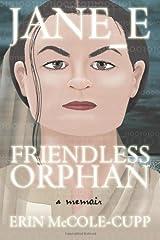 Jane_E, Friendless Orphan: A Memoir Paperback