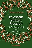 In einem kühlen Grunde: Ein Weihnachtskrimi aus Schwäbisch Hall