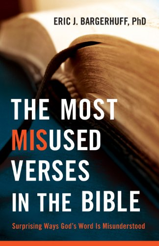 The Most Misused Verses in the Bible,Surprising Ways God's Word Is Misunderstood cover