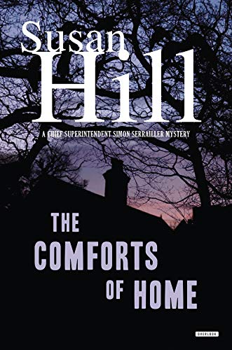 The Comforts of Home: A Simon Serrailler Mystery (Chief Superintendent Simon Serrailler Mystery)