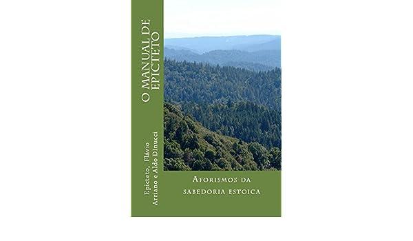 O Manual de Epicteto: Aforismos da sabedoria estoica (Portuguese Edition)