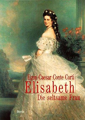 Elisabeth: Die seltsame Frau