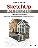 img - for SketchUp for Builders: A Comprehensive Guide for Creating 3D Building Models Using SketchUp book / textbook / text book