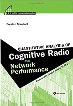 Quantitative Analysis of Cognitive Radio and Network Performance (Mobile Communications)