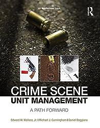 Crime Scene Unit Management: A Path Forward