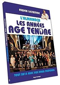 L'almanach Les années Age Tendre 2015 par Fabien Lecoeuvre