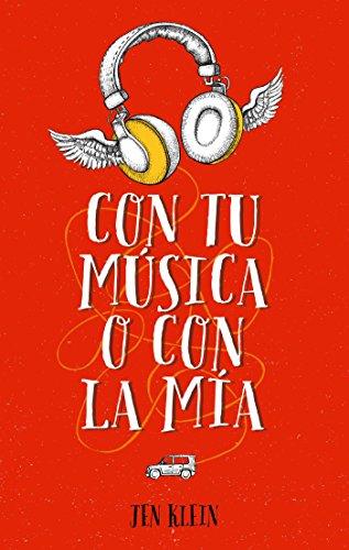 Con tu música o con la mía (Spanish Edition) by [Klein, Jen