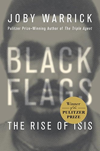 Black Flags: The Rise of ISIS (2015) (Book) written by Joby Warrick