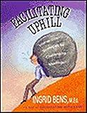Facilitating Uphill 9781890416089