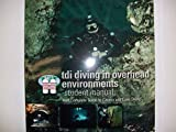 img - for TDI Diving in Overhead Enviornments book / textbook / text book