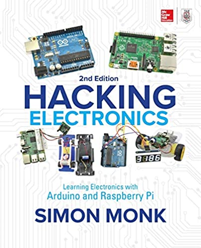 hacking electronics learning electronics with arduino and raspberry