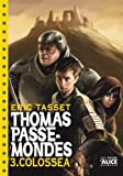 thomas passe mondes t3 colossea english and french edition