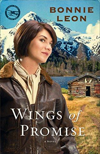 Wings of Promise (Alaskan Skies Book #2): A Novel