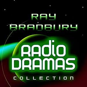 Ray Bradbury Radio Dramas Performance