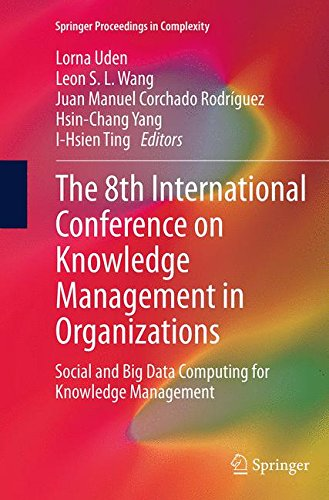 The 8th International Conference on Knowledge Management in Organizations: Social and Big Data Computing for Knowledge Management (Springer Proceedings in Complexity)