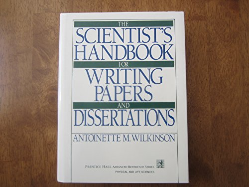 Scientist's Handbook for Writing Papers and Dissertations (PRENTICE HALL ADVANCED REFERENCE SERIES PHYSICAL AND LIFE SCIENCES)
