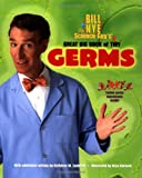 img - for Bill Nye the Science Guy's Great Big Book of Tiny Germs book / textbook / text book