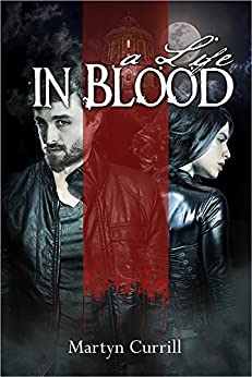 A Life In Blood (Chronicles of The Order Book 1) by [Currill, Martyn]