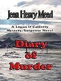 Diary of Murder ( A Logan & Cafferty Mystery/Suspense Novel )